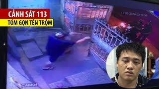 Cận cảnh cảnh sát 113 truy đuổi, tóm gọn tên trộm trong đêm