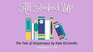 All Booked Up- The Tale of Despereaux- Chapters 47-48