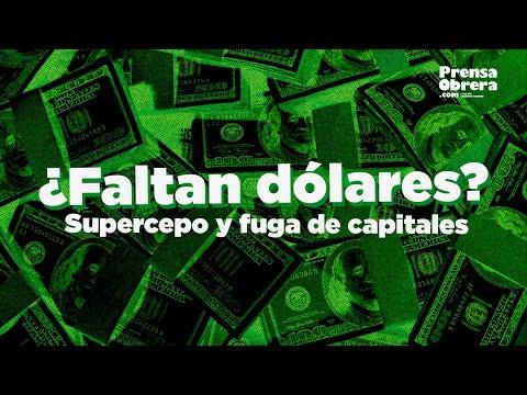 En la Argentina ¿faltan dólares? // Supercepo y fuga de capitales