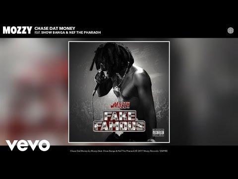 Mozzy - Chase Dat Money (Audio) ft. Show Banga, Nef The Pharaoh
