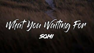 SOMI - What You Waiting For KARAOKE Instrumental With Lyrics