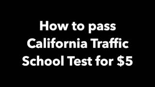 How to Pass the California Traffic School Test Online NEW!