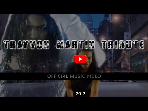 Trayvon Martin Tribute: OFFICIAL MUSIC VIDEO