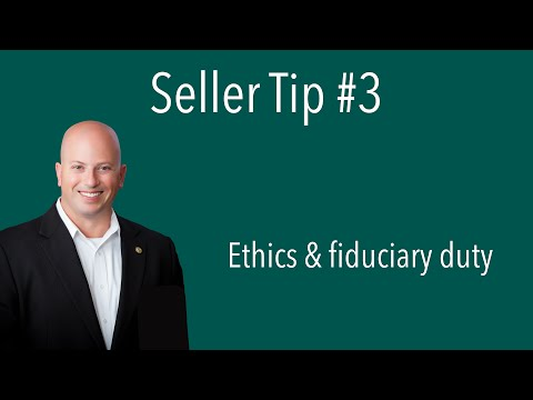 Home Seller Tip 3   Ethics & Fiduciary Duty