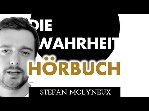Die Wahrheit: Ende der Illusion - Hörbuch (Stefan Molyneux) - Das Buch das DEIN LEBEN verändert?