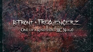 B-Front & Frequencerz - One of a Kind (ft. MC Nolz) [Official Preview]