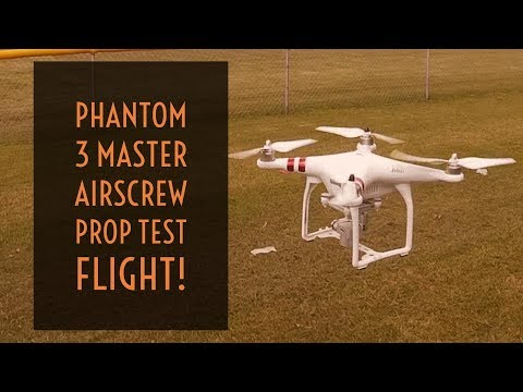 Video Drone - Phantom 3 Master Airscrew Prop Test Flight!