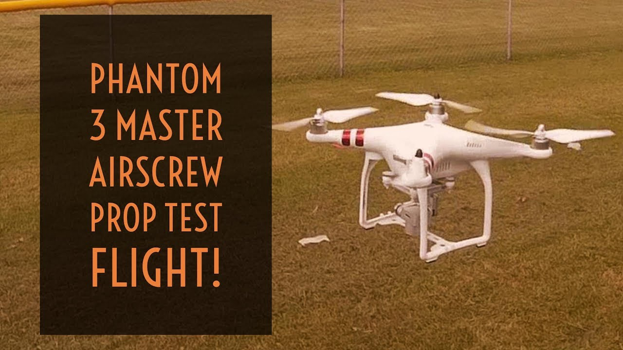 Video Drone Phantom 3 Master Airscrew Prop Test Flight Youtube