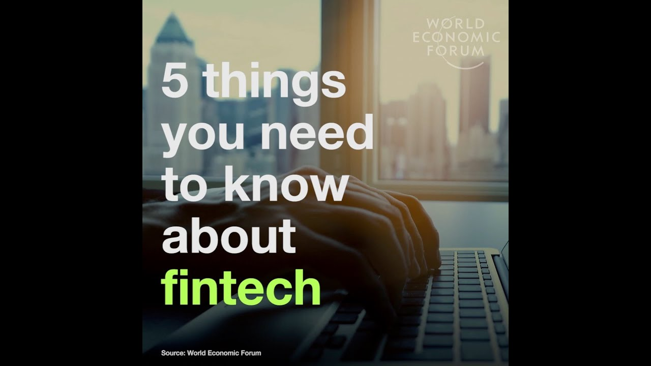 5 things you need to know about fintech | World Economic Forum