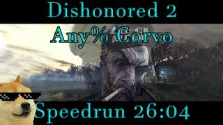 Dishonored 2 - Any% Corvo Speedrun - 26:04 PB
