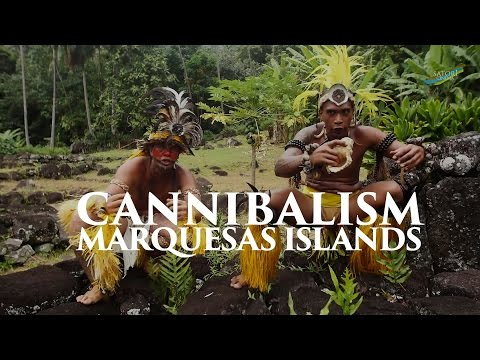 Cannibal Experience in Marquesas Islands