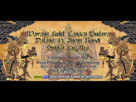 LIVE WAYANG KULIT LANGEN BUDAYA H. ANOM RUSDI || PILANGSARI JATIBARANG INDRAMAYU || 16 OKTOBER 2017