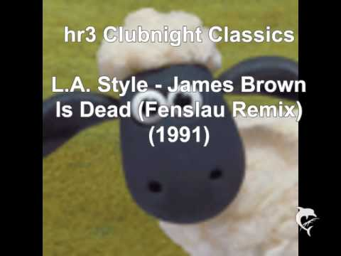 LA Style  James Brown Is Dead Remix 1991