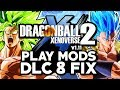 NEW 2018 How To Install Mods Dragon Ball Xenoverse 2 DLC 8 - Fix Update Patch 1.11 For Mods