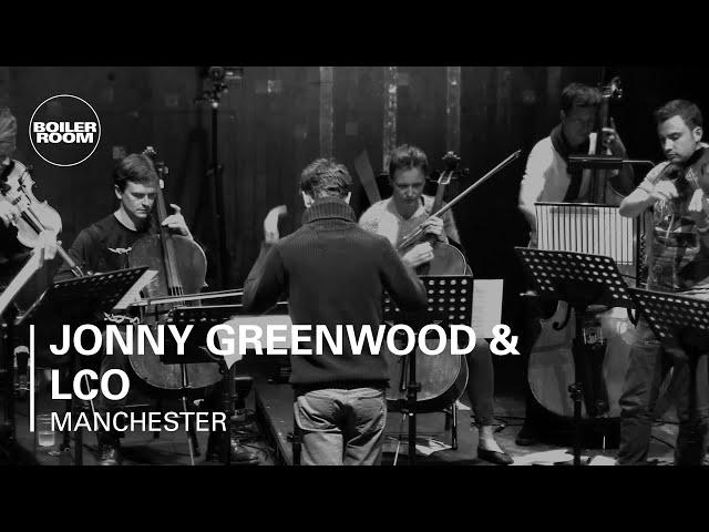 Jonny Greenwood & LCO Boiler Room Manchester Live Performance