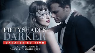 Fifty Shades Darker Unrated  - Trailer - Own it on Digital HD 4/25. Blu-ray & DVD 5/9