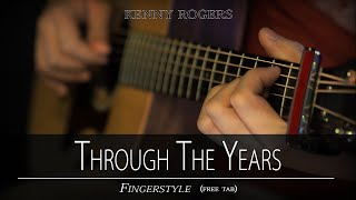 THROUGH THE YEARS - Kenny Rogers fingerstyle (free tab) instrumental with lyrics