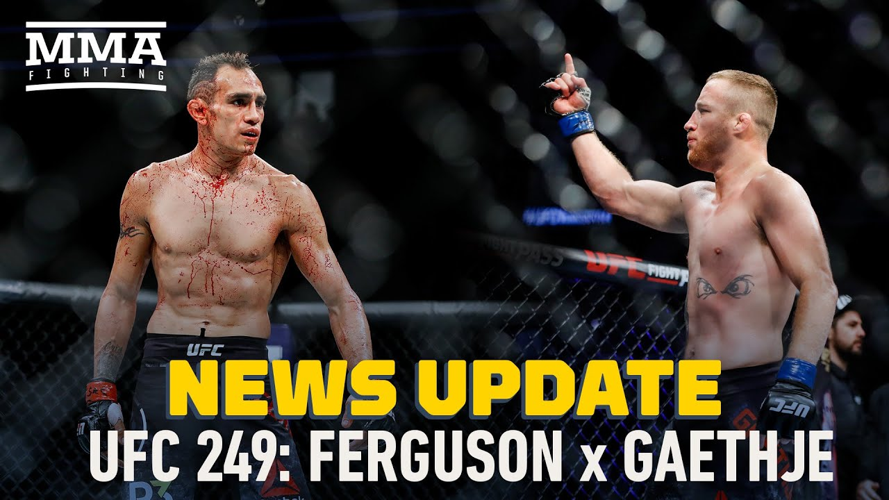 Tony Ferguson vs. Justin Gaethje at UFC 249 made official, full fight ...