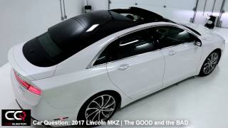 2017 Lincoln MKZ | The GOOD and the BAD | The MOST complete review: Part 5/8