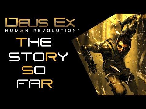 Deus Ex: Human Revolution - The Story So Far