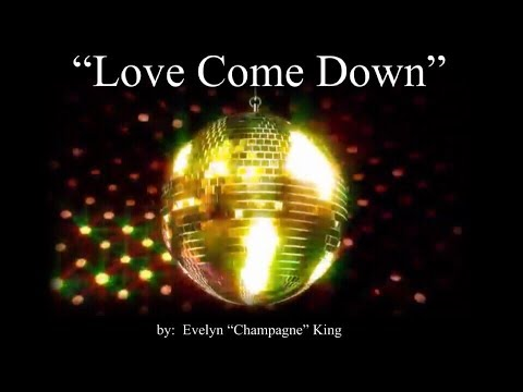 """Love Come Down (w/lyrics)  ~  Evelyn """"Champagne"""" King"""