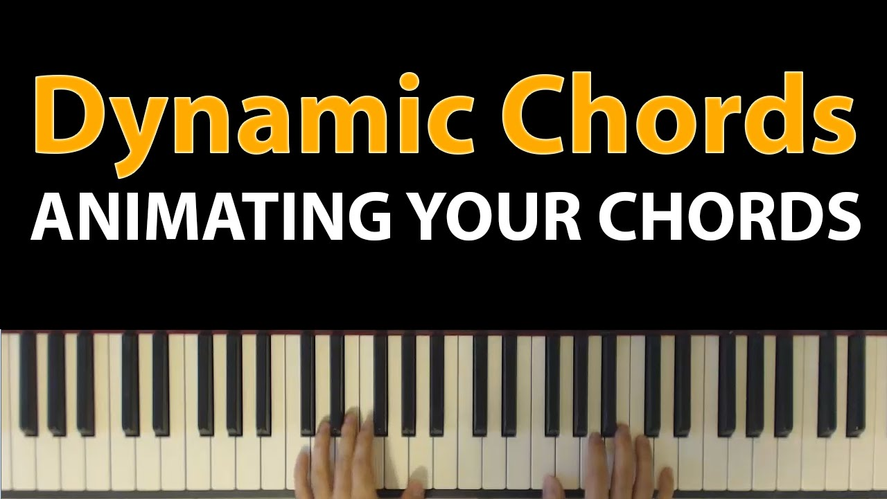 Dynamic Chords: SIMPLE tricks to make your piano chords come alive ...