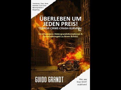 """GUIDO GRANDT: """"KRISENZEITEN - Überleben um jeden Preis!"""" - Schützen Sie sich selbst!"""