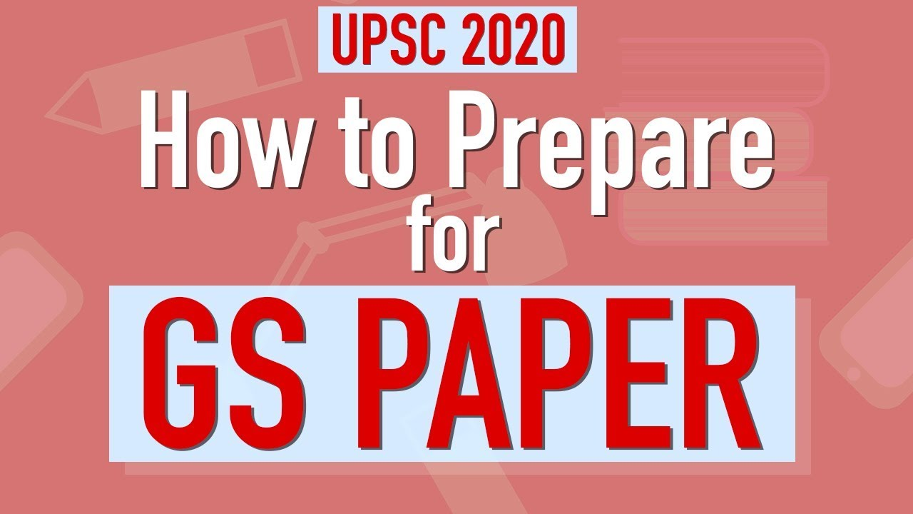 UPSC 2020 | How to prepare for GS paper