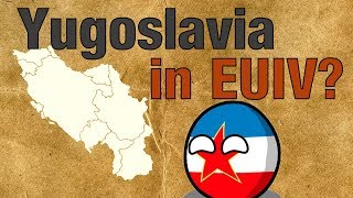 Yugoslavia in EUIV? What if they existed in 1444? EUIV Alternate History