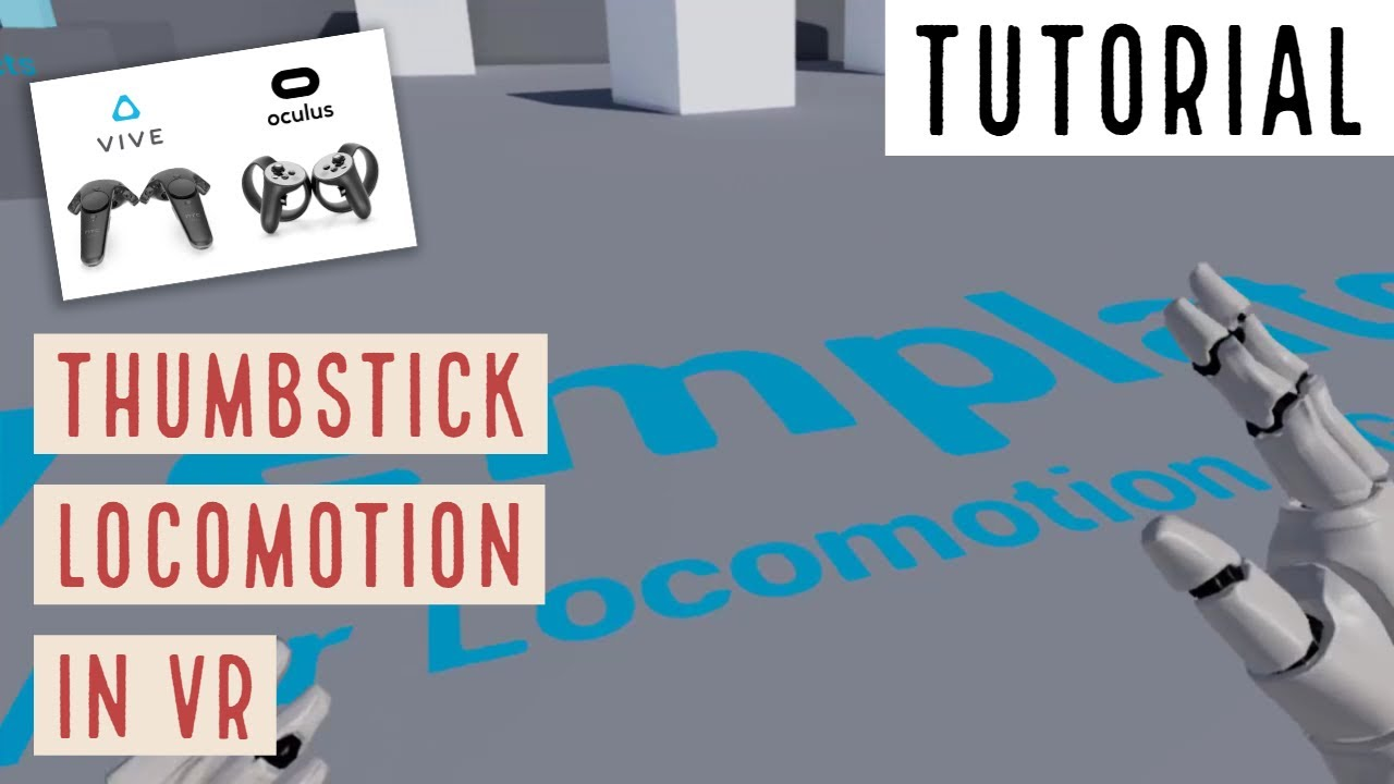 Using thumbstick locomotion with the standard vr template unreal using thumbstick locomotion with the standard vr template unreal engine 4 tutorial malvernweather Gallery