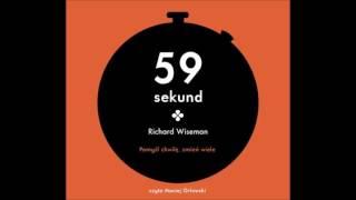 """Richard Wiseman """"59 sekund. Pomyśl chwilę, zmień wiele"""" audiobook"""