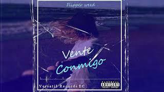 """Flipper Weed  """"VENTE CONMIGO"""" VERSATIL RECORDS"""