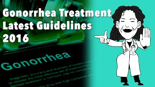 Gonorrhea Treatment 2016
