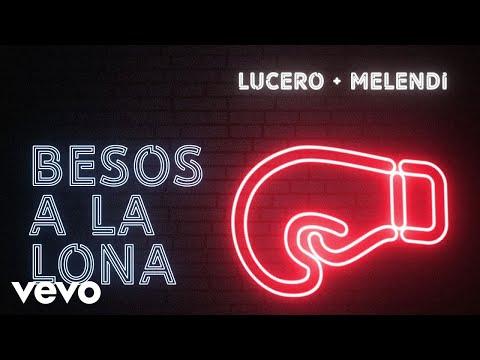 Lucero – Besos A La Lona (Letra) ft. Melendi
