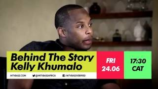 "Behind The Story: Kelly Khumalo | ""That relationship was a waste of my time and energy"""