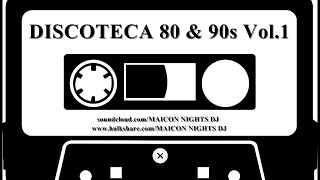 DISCOTECA 80s Vol.1 (70s/80s/90s/Flashback/Italo Disco/SynthPop/Classic Rock) by MAICON NIGHTS DJ