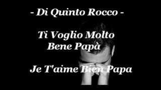 Di Quinto Rocco.  Ti Voglio Molto Bene Papa. Je T
