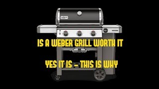 Weber Genesis II S-310 - Good Grill VS Bad Grill