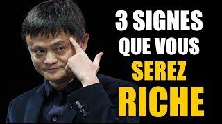 3 SIGNES QUE VOUS ALLEZ DEVENIR RICHE UN JOUR !!