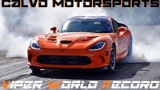 Gen 5 Viper 1/2 mile WORLD RECORD / Calvo Motorsports