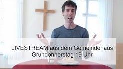 Gründonnerstag - Live und mit Abendmahl