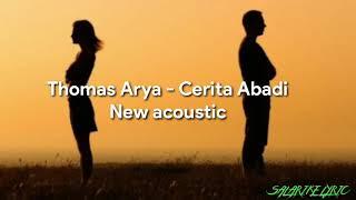 Download THOMAS ARYA - CERITA ABADI ( LIRIK  )