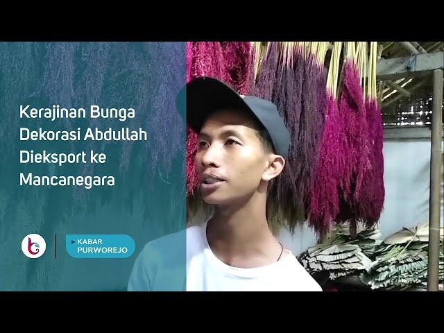 Kerajinan Bunga Dekorasi Abdullah Dieksport ke Mancanegara