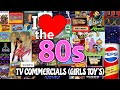 I ❤️ the 80s: Vintage 80s Commercials (Girls Toys) (1080)