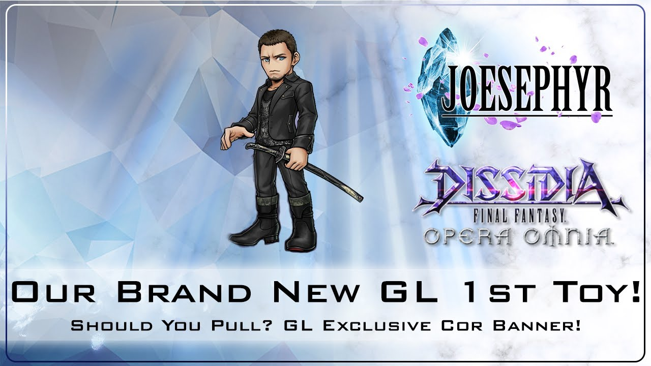 Our Brand New GL Exclusive Toy! Cor Banner! Should You Pull?! Dissidia Final Fantasy Opera Omnia