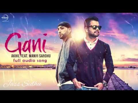 Gani | Akhil | Manni Sandhu | Latest New Punjabi Song 2016