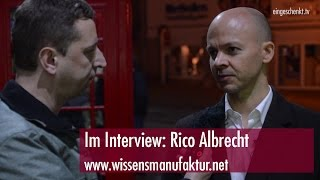 Interview mit Rico Albrecht von der Wissensmanufaktur
