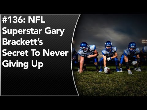#136: NFL Superstar Gary Brackett's Secret To Never Giving Up