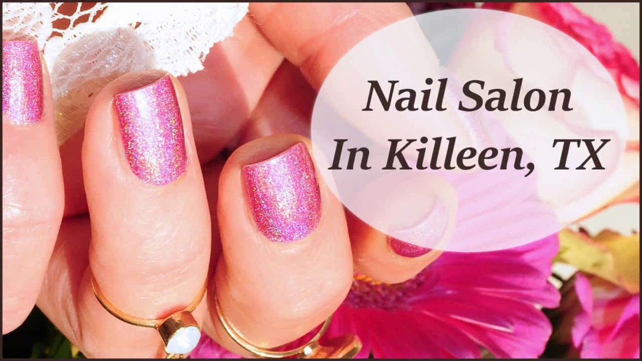 Nail Salon In Killeen, TX - YouTube