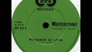 Masterstroke - Prisoner of Love